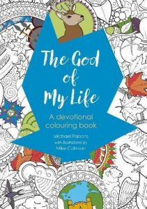 The God Of My Life A Devotional Colouring Book
