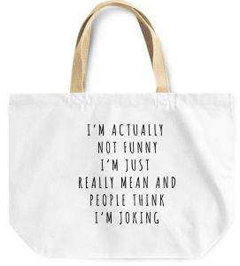 6ac56caf47ab Loud Universe Im Not Funny People Think Im Joking Sarcastic Reusable  Shopping Beach Tote Bag