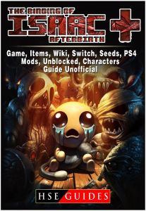The Binding Of Isaac Afterbirth Plus Game Items Wiki Switch Seeds Ps4 Mods Unblocked Characters Guide Unofficial