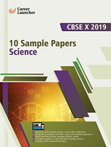 CBSE X 2019 10 Sample Papers  Science by Career Launcher