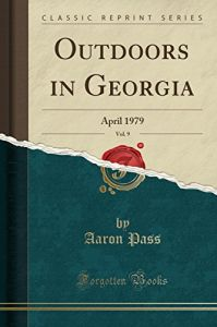 Outdoors in Georgia, Vol. 9 by  Aaron Pass