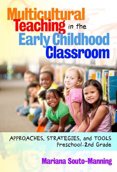Multicultural Teaching In The Early Childhood Classroom Approaches Strategies And Tools Preschool 2nd Grade Early Childhood Education Series