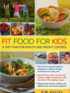 Fit Food for Kids : A Diet Plan for Health and Weight Control