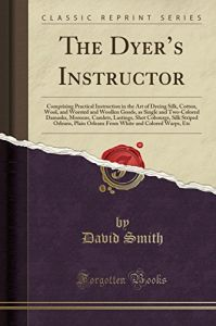 The Dyer's Instructor by  Dr David Smith Msn RN