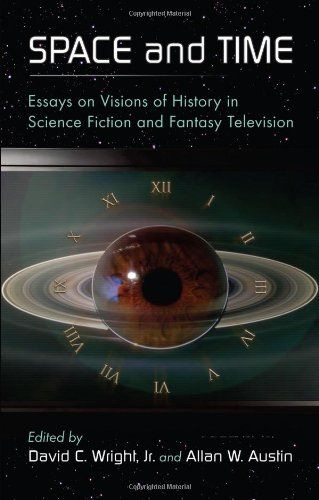 Space And Time Essays On Visions Of History In Science Fiction And  This Item Is Currently Out Of Stock