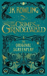 Fantastic Beasts the Crimes of Grindelwald : The Original Screenplay [Hardcover]