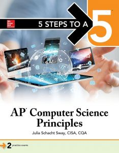 5 Steps to a 5 AP Computer Science Principles (5 Steps to a 5 on the Advanced Placement Examinations)