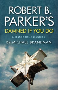 Robert B. Parker's Damned If You Do - A Jesse Stone Mystery