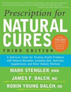 Prescription for Natural Cures : A Self-Care Guide for Treating Health Problems with Natural Remedies Including Diet, Nutrition, Supplements, and Othe (3rd Revised)